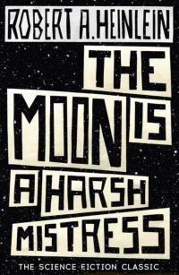 Science fiction boeken: The Moon Is a Harsh Mistress